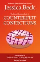 Counterfeit Confections ebook by Jessica Beck