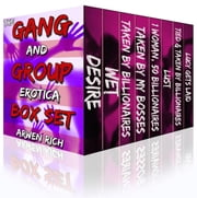 The Gang & Group Erotica Box Set (8 Group, Menage & Gang Stories) ebook by Arwen Rich