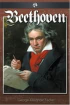 Beethoven ebook by George Fischer