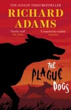 The Plague Dogs ebook by Richard Adams