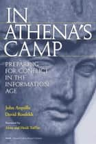 In Athena's Camp ebook by John Arquilla,David Ronfeldt