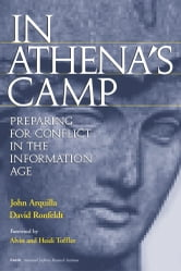 In Athena's Camp - Preparing for Conflict in the Information Age ebook by John Arquilla,David Ronfeldt