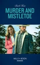 Murder And Mistletoe (Mills & Boon Heroes) (Crisis: Cattle Barge, Book 5) ebook by Barb Han
