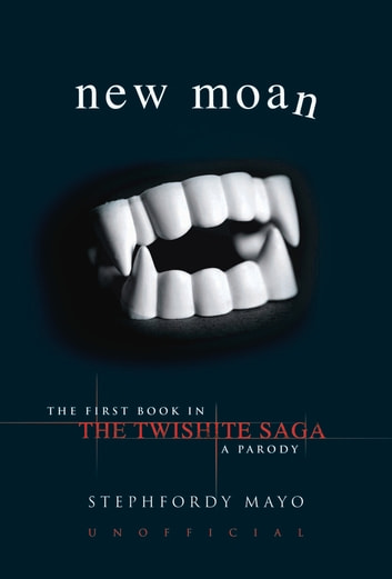 New Moan: The First Book in The Twishite Saga: A Parody ebook by Stephfordy Mayo