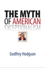 The Myth of American Exceptionalism ebook by Mr Godfrey Hodgson