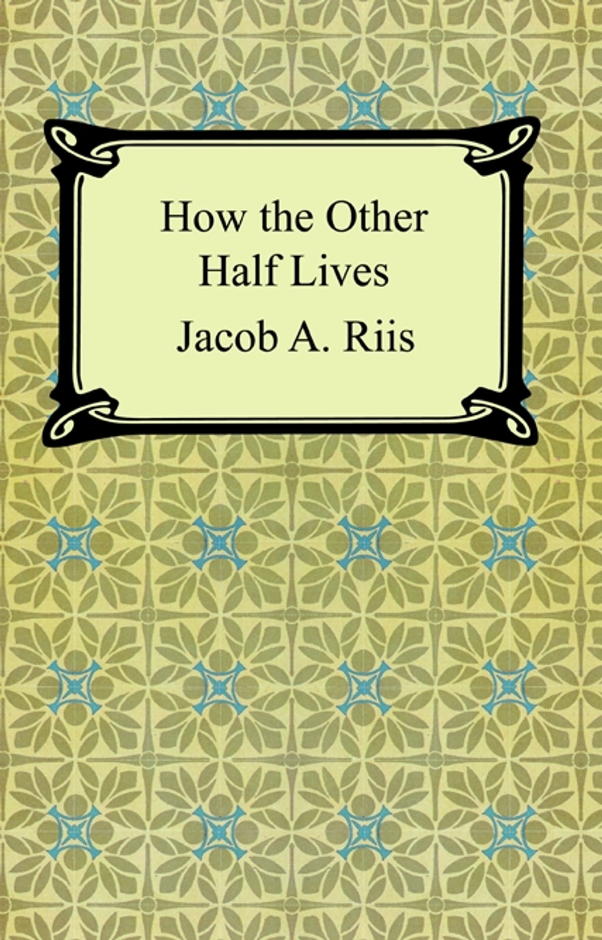 how the other half lives - HD 1200×1872