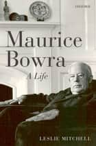 Maurice Bowra ebook by Leslie Mitchell