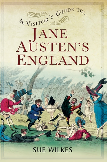 A Visitor's Guide to Jane Austen's England ebook by Sue Wilkes