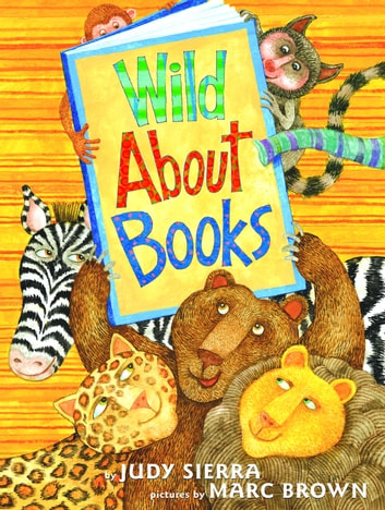 Wild About Books eBook by Judy Sierra