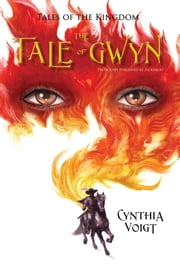 Tale of Gwyn ebook by Cynthia Voigt