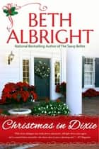 Christmas In Dixie ebook by Beth Albright