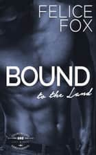 Bound to the Land ebook by Felice Fox
