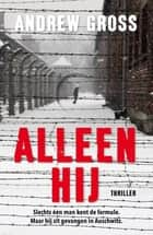 Alleen hij ebook by Andrew Gross, Gert-Jan Kramer