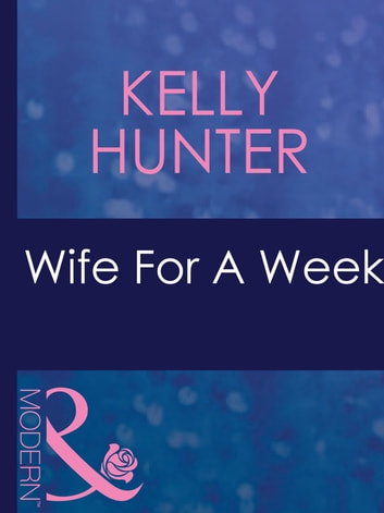 Wife For A Week (Mills & Boon Modern) (The Bennett Family) ebook by Kelly Hunter