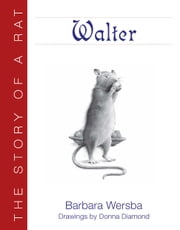 Walter - The Story of a Rat ebook by Barbara Wersba,Donna Diamond