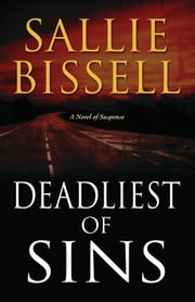 Deadliest of Sins - A Novel of Suspense ebook by Sallie Bissell