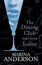 The Dining Club: Part 4 ebook by Marina Anderson