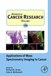Applications of Mass Spectrometry Imaging to Cancer ebook by Richard R Drake,Liam Mcdonnell