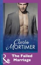 The Failed Marriage (Mills & Boon Modern) ebook by Carole Mortimer