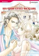 His Poor Little Rich Girl (Harlequin Comics) - Harlequin Comics ebook by Melanie Milburne, Keiko Kishimoto
