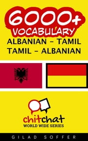 6000+ Vocabulary Albanian - Tamil ebook by Gilad Soffer