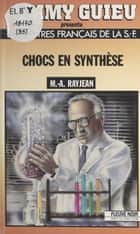 Chocs en synthèse ebook by Max-André Rayjean, Jimmy Guieu