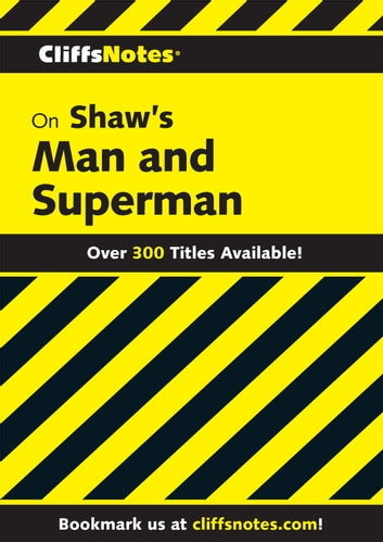 CliffsNotes on Shaw's Man & Superman ebook by James K Lowers