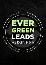Evergreen Leads Business Blueprint ebook by David Jones