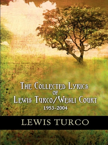 The Collected Lyrics ebook by Lewis Turco