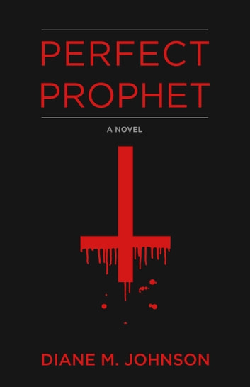 Perfect Prophet ebook by Diane M. Johnson