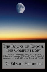 The Books of Enoch: The Complete Set: 1 Enoch (Ethiopic Enoch), 2 Enoch ebook by Edward Hammond