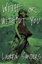 With or Without You ebook by