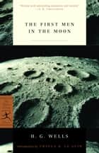 The First Men in the Moon ebook by Ursula K. Le Guin, H. G. Wells