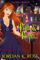 Prim & Proper ebook by Jordan K. Rose