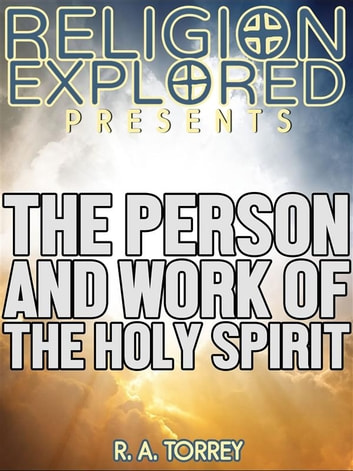 The person and work of the holy spirit ebook by r a torrey the person and work of the holy spirit ebook by r a torrey thecheapjerseys Gallery