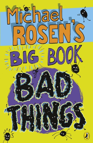 Michael Rosen's Big Book of Bad Things eBook by Michael Rosen