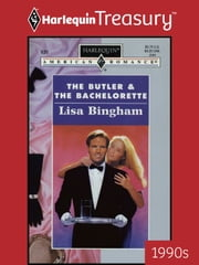 The Butler & the Bachelorette ebook by Lisa Bingham