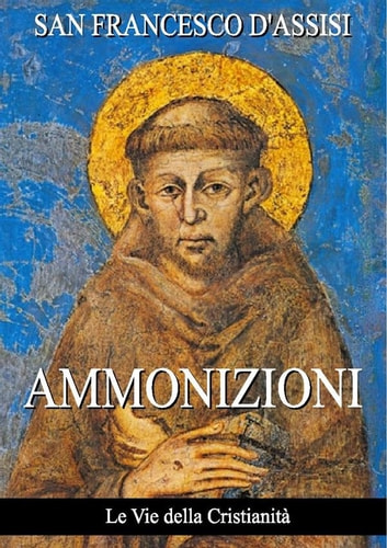 Ammonizioni ebook by San Francesco D'assisi