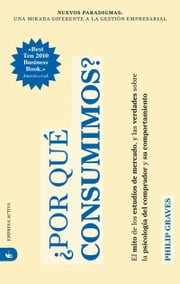 ¿Por qué consumimos? ebook by Philip Graves