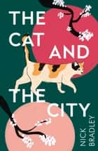 The Cat and The City ebook by Nick Bradley