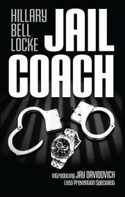 Jail Coach - A Jay Davidovich Mystery ebook by Hillary Bell Locke