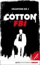 Cotton FBI Collection No. 1 - Episodes 1-4 ebook by Sharmila Cohen, Mario Giordano, Frank Keith,...