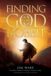 Finding God in The Hobbit ebook by Jim Ware
