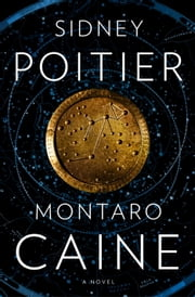 Montaro Caine - A Novel ebook by Sidney Poitier