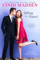 Falling For Her Fiance - An Accidentally in Love Novel ebook by