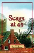 Scags at 45 ebook by Deborah Emin