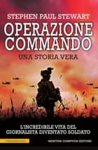 Operazione Commando ebook by Stephen Paul Stewart