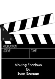 Moving Shadows ebook by Sven Svenson
