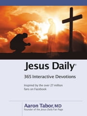 Jesus Daily - 365 Interactive Devotions ebook by Aaron Tabor