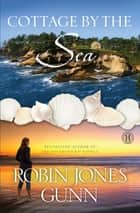 Cottage by the Sea ebook by Robin Jones Gunn